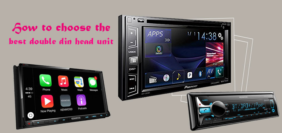 How to choose the best double din