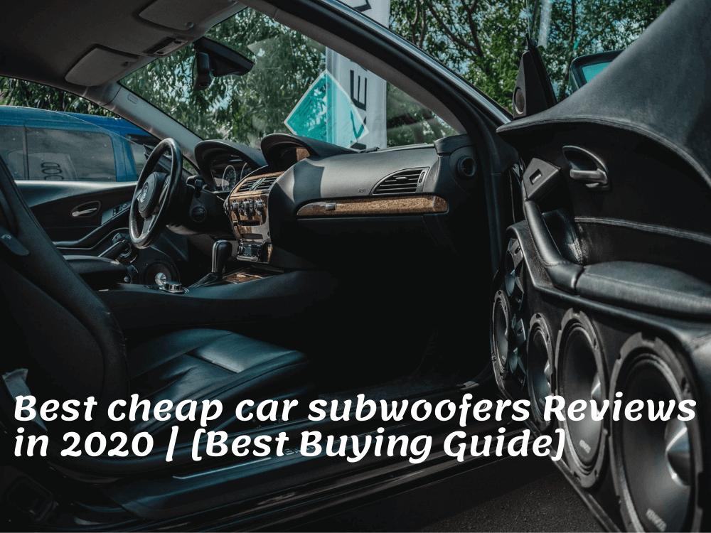Best cheap car subwoofers Reviews