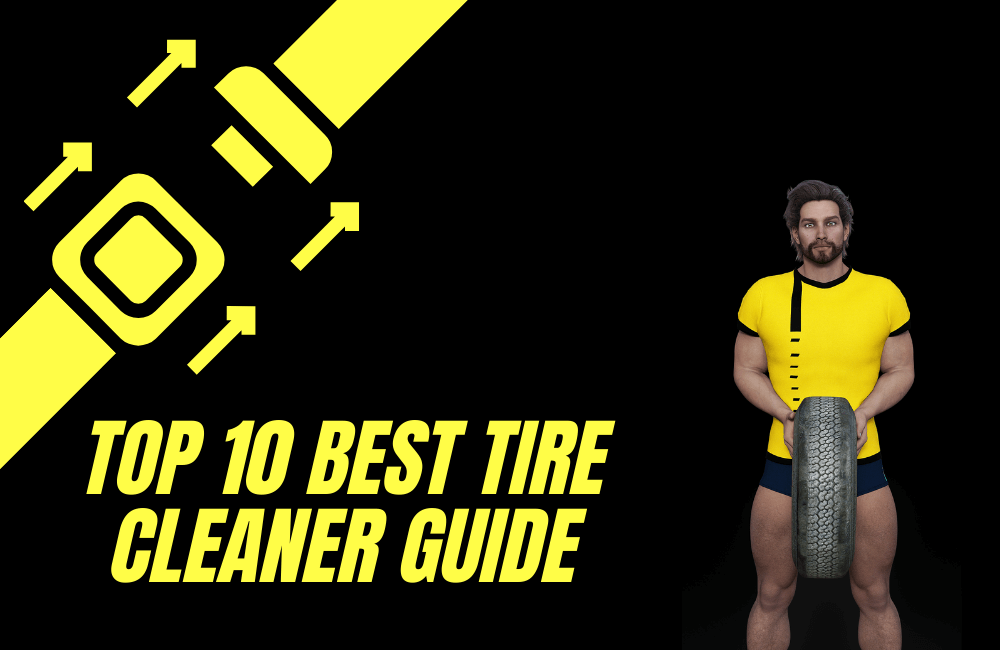 Best Tire Cleaner Guide